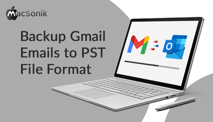 Backup Gmail Emails to PST File Format